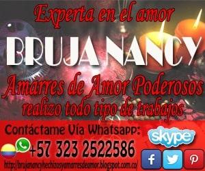 AMARRES DE AMOR EFECTIVOS Y ECONÓMICOS CON LA MAESTRA NANCY CONSULTA AL WHATSAPP +573232522586.