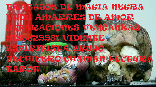 amarres  de magia negra en cucuta  3138629981 trabajos de brujeria vudù