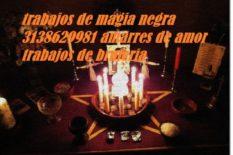 Brujo de magia negra en Bogotá 3138629981 trabajos de brujeria vudu amarres de amor