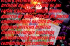 lectura del tarot en Bogotá    3124935990 endulzamiento